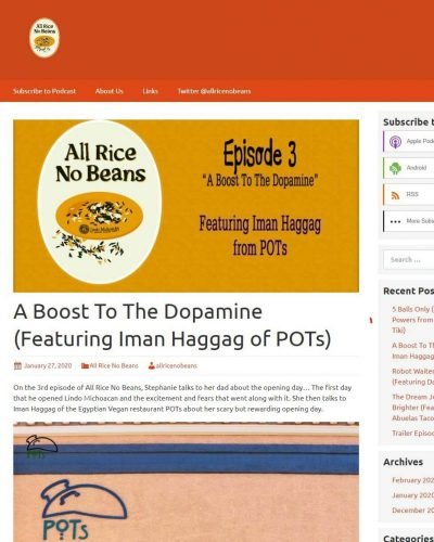 All Rice No Beans - Episode 3 – A Boost To The Dopamine (Featuring Iman Haggag of POTs)